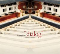 Luka Juhart - Dialog